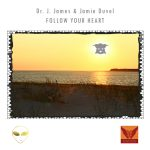 Cover:Dr. J. James & Jamie Duvel – Follow Your Heart