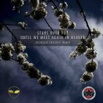 Cover:Stars Over Foy – Until We Meet Again In Heaven (Vechigen Chillout Remix)